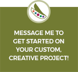Message me to get started on your custom, creative project!
